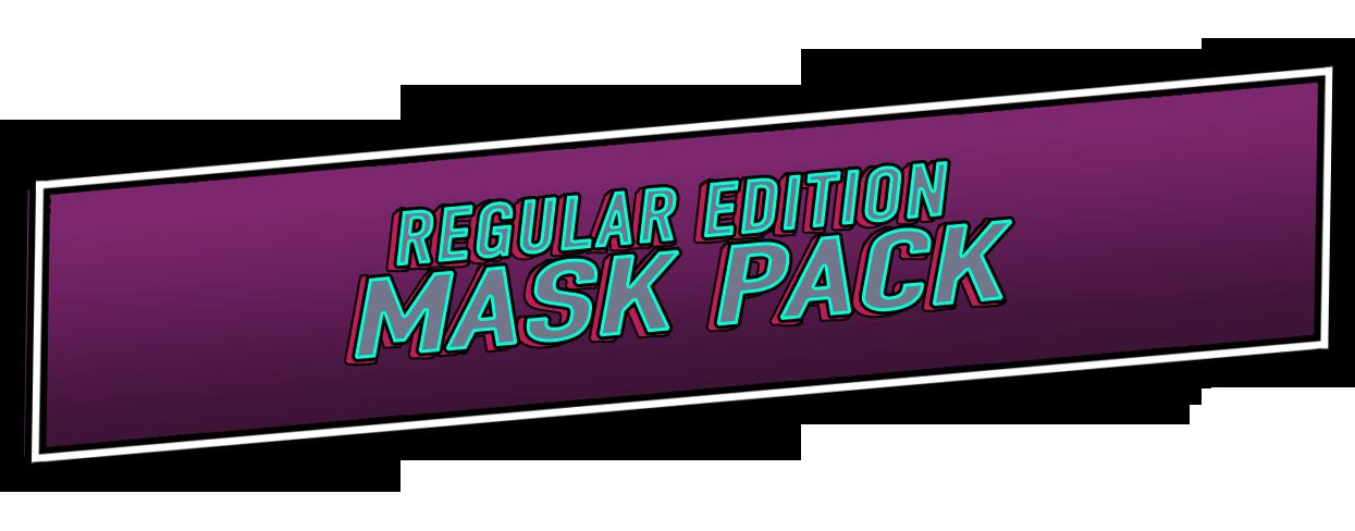 Regular Edition Mask Pack