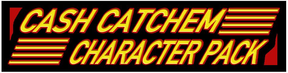 Cash Catchem Character Pack