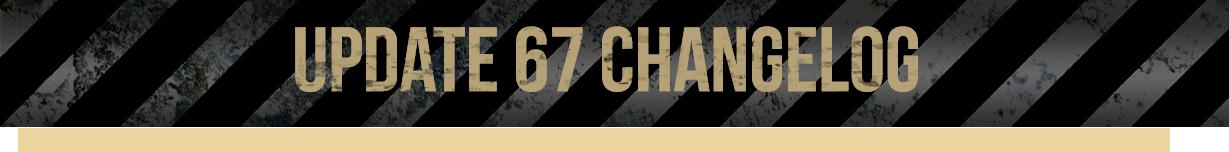 Update 67 Changelog
